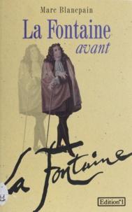 Marc Blancpain - La Fontaine avant La Fontaine.