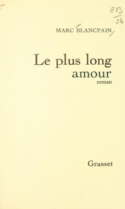 Marc Blancpain - Le plus long amour.