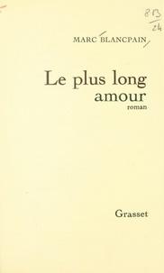 Marc Blancpain - Le plus long amour.
