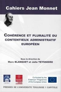 Marc Blanquet et Julie Teyssedre - Cohérence et pluralité du contentieux administratif européen.