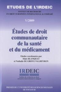 Marc Blanquet et Nathalie De Grove-Valdeyron - Etudes de droit communautaire de la santé et du médicament.
