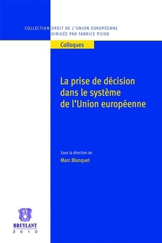 Marc Blanquet - La prise de décision dans le système de l'Union européenne.
