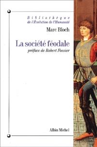 La société féodale - Marc Bloch |