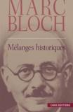 Marc Bloch - Mélanges historiques.