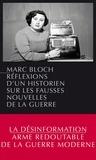Marc Bloch - Réflexions d'un historien sur les fausses nouvelles de la guerre.