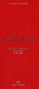 ACI Art Catalogue Index- Catalogues raisonnés & critical catalogues of artists 1780-2008 : painting, sculpture, works on paper, prints, contemporary media - Marc Blondeau pdf epub