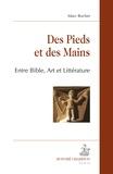 Marc Bochet - Des pieds et des mains - Entre Bible, art et littérature.