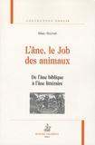 Marc Bochet - L'âne, le job des animaux - De l'âne biblique à l'âne littéraire.