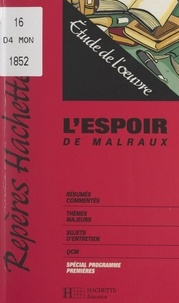 Marc Bochet - L'espoir, de Malraux - Étude de l'œuvre.