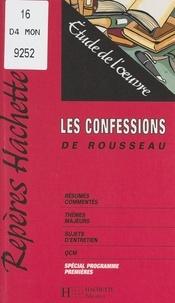 Marc Bochet - Les Confessions, de Rousseau - Étude de l'œuvre.