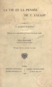 Marc Boegner - La vie et la pensée de T. Fallot (2). L'achèvement (1872-1904) - D'après sa correspondance et d'autres documents inédits. Ouvrage orné d'un portrait hors-texte.