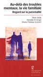 Marc Boily et Myreille Saint-Onge - Au-delà des troubles mentaux, la vie familiale - Regards sur la parentalité.