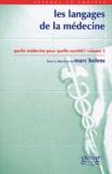 Marc Bolens - Les langages de la médecine - Quelle médecine pour quelle société ? Tome 3.