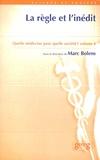 Marc Bolens - Quelle médecine pour quelle société ? - Volume 4, La règle et l'inédit.