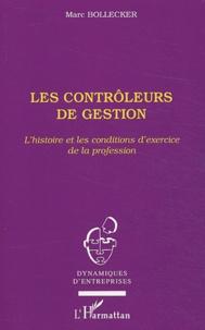 Marc Bollecker - Les contrôleurs de gestion - L'histoire et les conditions d'exercice de la profession.