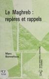 Marc Bonnefous - Le Maghreb : repères et rappels.