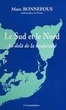 Marc Bonnefous - Le Sud et le Nord - Au-delà de la modernité.