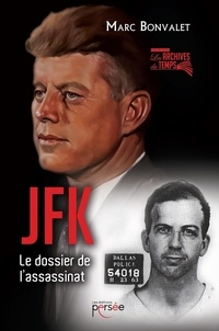 Marc Bonvalet - JFK - Le dossier de l'assassinat.