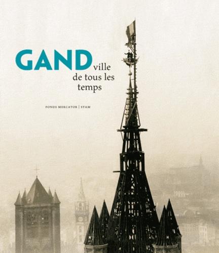 Marc Boone et Gita Deneckere - Gand - Ville de tous les temps.