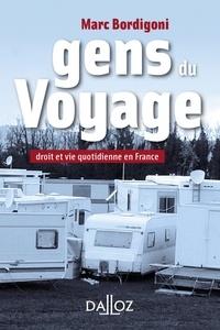 Marc Bordigoni - Gens du Voyage. Droit et vie quotidienne en France.