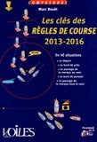 Marc Bouët - Les clés des règles de course 2013-2016 - En 40 situations.
