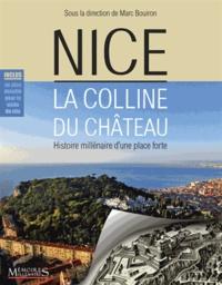 Marc Bouiron - Nice, la colline du Château - Histoire millénaire d'une place forte.