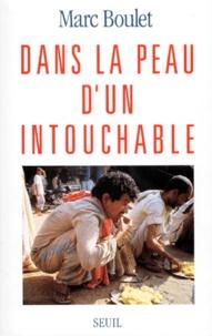 Marc Boulet - Dans la peau d'un intouchable.