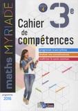 Marc Boullis et Maxime Cambon - Mathématiques 3e Cycle 4 Myriade - Cahier de compétences.