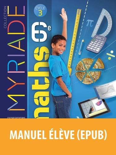 Maths 6e Cycle 3 Myriade. Manuel de l'élève  Edition 2016