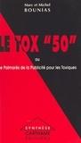 Marc Bounias et Michel Bounias - Le Tox 50 ou Le palmarès de la publicité pour les toxiques.