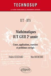 IUT BTS. Mathématiques IUT GEII 2e année- Cours, applications exercices et problemes corrigés - Marc Bourcerie |