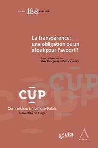 Marc Bourgeois et Patrick Henry - La transparence : une obligation ou un atout pour l'avocat ?.