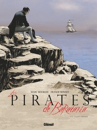 Marc Bourgne et Franck Bonnet - Les pirates de Barataria Tome 11 : Sainte-Hélène.