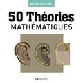 Marc Bousquet - 50 théories mathématiques.