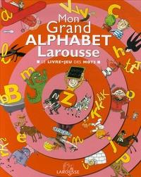 Mon Grand Alphabet Larousse - Le livre-jeu des mots.pdf
