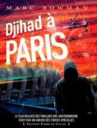 Marc Bowman - Djihad à Paris.