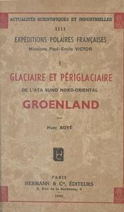 Marc Boyé et André Cailleux - Glaciaire et périglaciaire de l'Ata Sund nord-oriental, Groenland - Exposés publiés sous la direction de la Commission scientifique des expéditions.