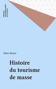 Marc Boyer - Histoire du tourisme.