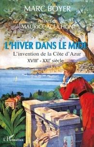 Marc Boyer - L'hiver dans le Midi (XVIIe-XXIe siècles).