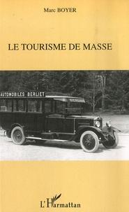 Marc Boyer - Le tourisme de masse.
