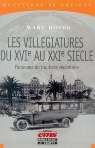 Marc Boyer - Les villégiatures du XVIe au XXIe siècle - Un panorama du tourisme sédentaire.