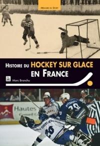 Marc Branchu - Histoire du hockey sur glace en France.