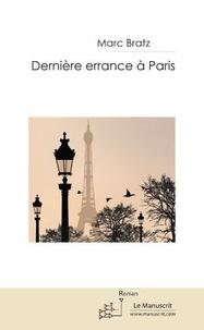 Marc Bratz - Dernière errance à Paris.
