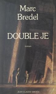 Marc Bredel - Double je.