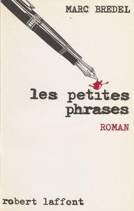 Marc Bredel - Les Petites phrases.