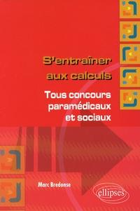 Sentraîner aux calculs - Tous concours paramédicaux et sociaux.pdf