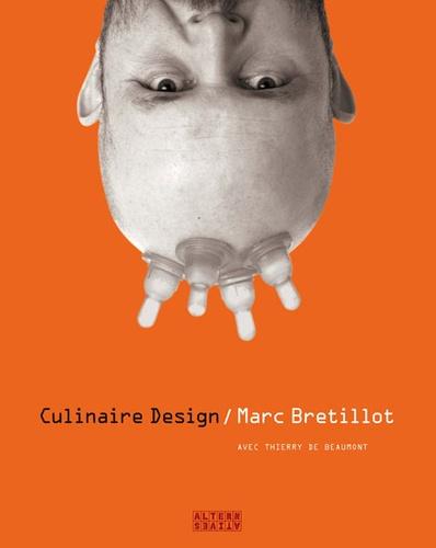 Marc Brétillot - Culinaire Design.