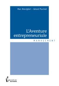Marc Breviglieri et Gérard Pluvinet - L'aventure entrepreneuriale.