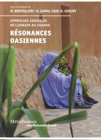 Marc Breviglieri et Noha Gamal Saïd - Résonances oasiennes - Approches sensibles de l'urbain au Sahara.