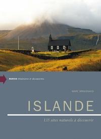 Marc Broussaud - Islande - 135 sites naturels à découvrir.